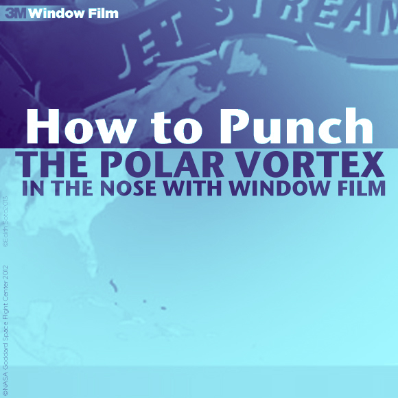 How to Punch the Polar Vortex in the Nose with Window Film