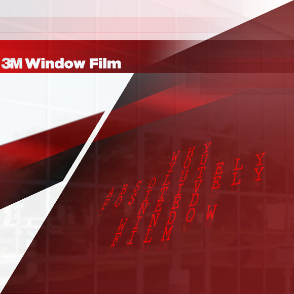 Why You Absolutely Positively Need Window Film
