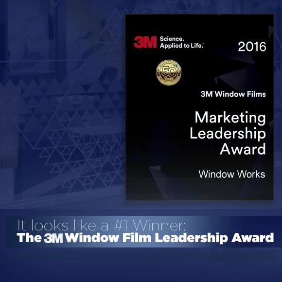 It Looks Like a #1 Winner: the 3M Window Films Marketing Leadership Award!